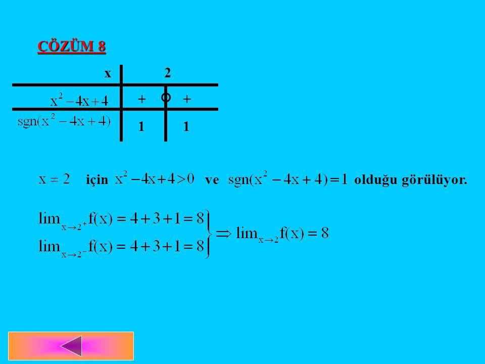 ÇÖZÜM 8 x 2 + + 1 1 için ve olduğu görülüyor.
