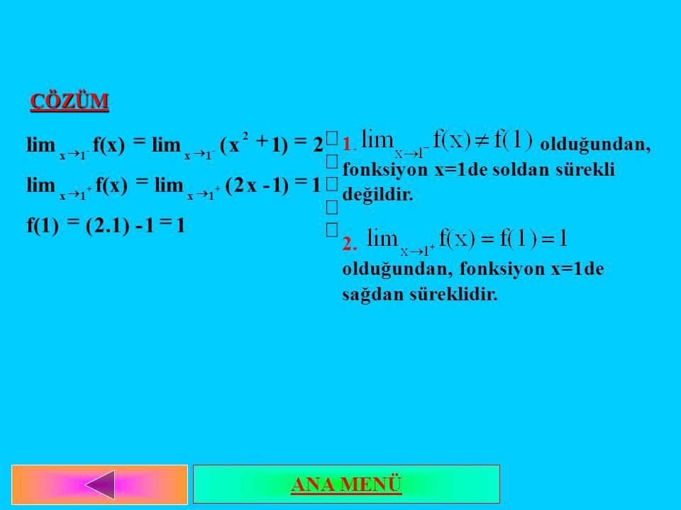 ï þ ý ü = + 1 - 2.1) ( f(1) ) x 2 lim f(x) ÇÖZÜM 1. olduğundan,