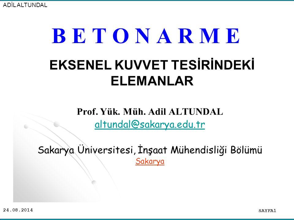 EKSENEL KUVVET TESİRİNDEKİ ELEMANLAR Prof. Yük. Müh. Adil ALTUNDAL
