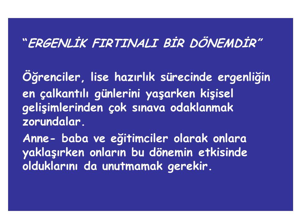 ERGENLİK FIRTINALI BİR DÖNEMDİR