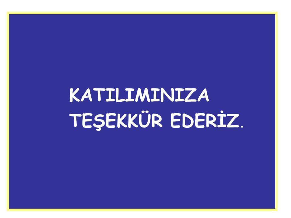 KATILIMINIZA TEŞEKKÜR EDERİZ.