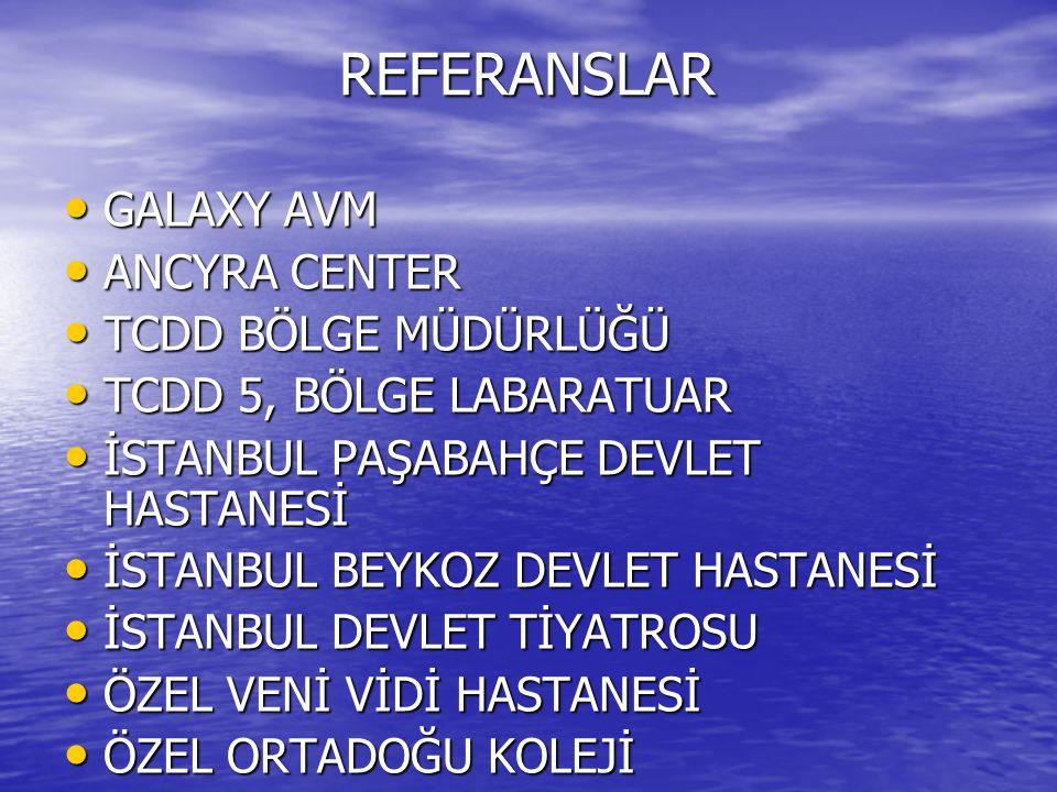 REFERANSLAR GALAXY AVM ANCYRA CENTER TCDD BÖLGE MÜDÜRLÜĞÜ