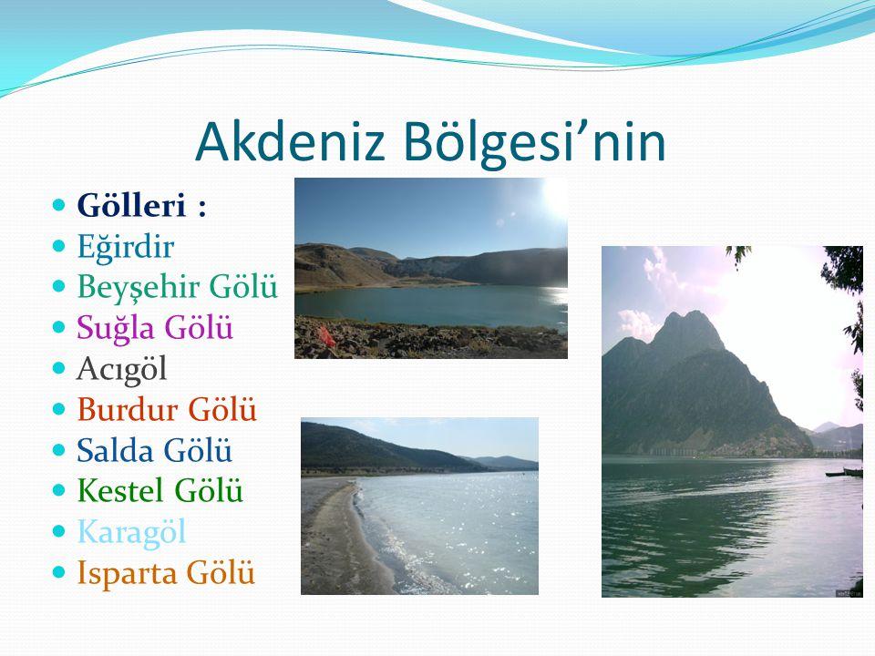 Akdeniz Bölgesi'nin Gölleri : Eğirdir Beyşehir Gölü Suğla Gölü Acıgöl
