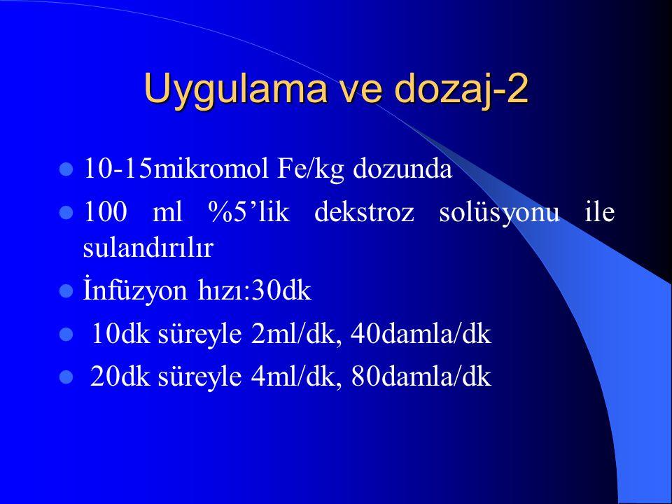 Uygulama ve dozaj-2 10-15mikromol Fe/kg dozunda