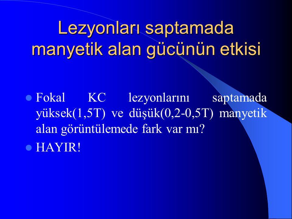 Lezyonları saptamada manyetik alan gücünün etkisi