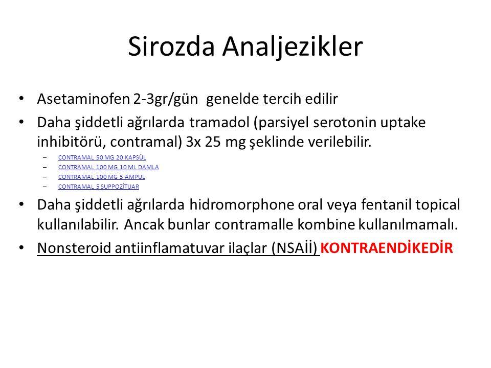 Sirozda Analjezikler Asetaminofen 2-3gr/gün genelde tercih edilir