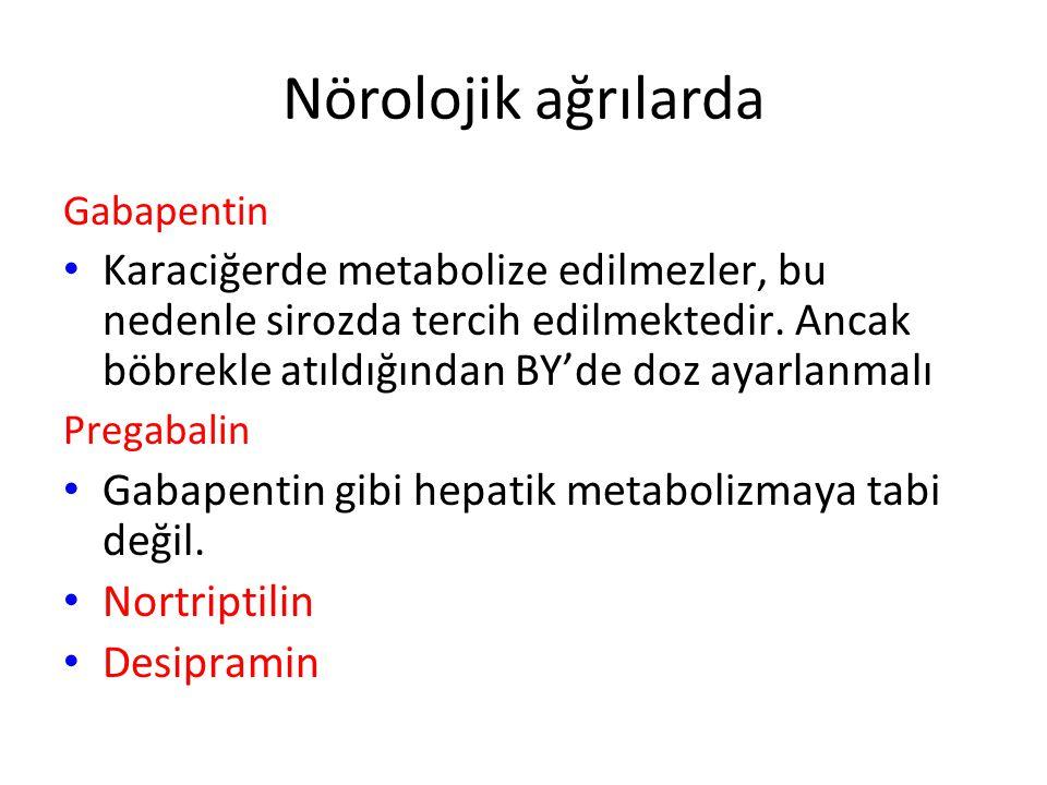 Nörolojik ağrılarda Gabapentin.