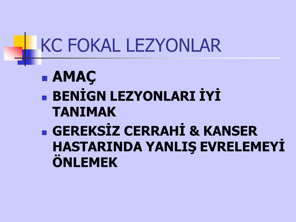 KC FOKAL LEZYONLAR AMAÇ BENİGN LEZYONLARI İYİ TANIMAK