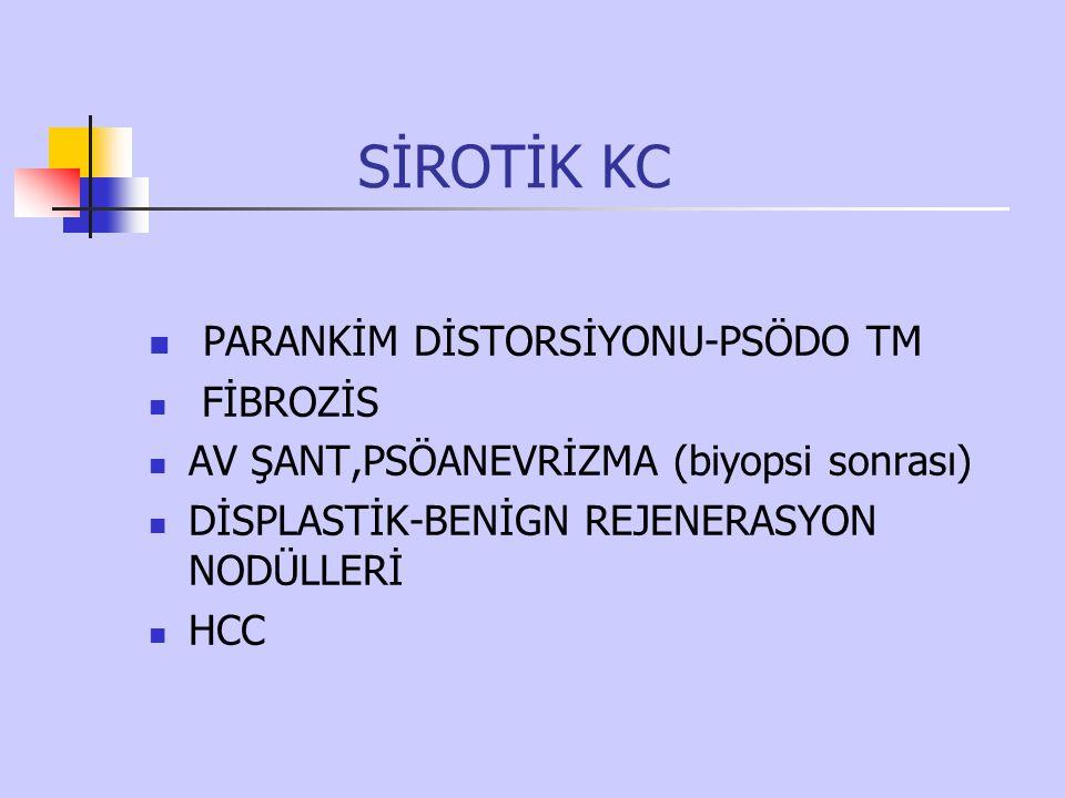 SİROTİK KC PARANKİM DİSTORSİYONU-PSÖDO TM FİBROZİS
