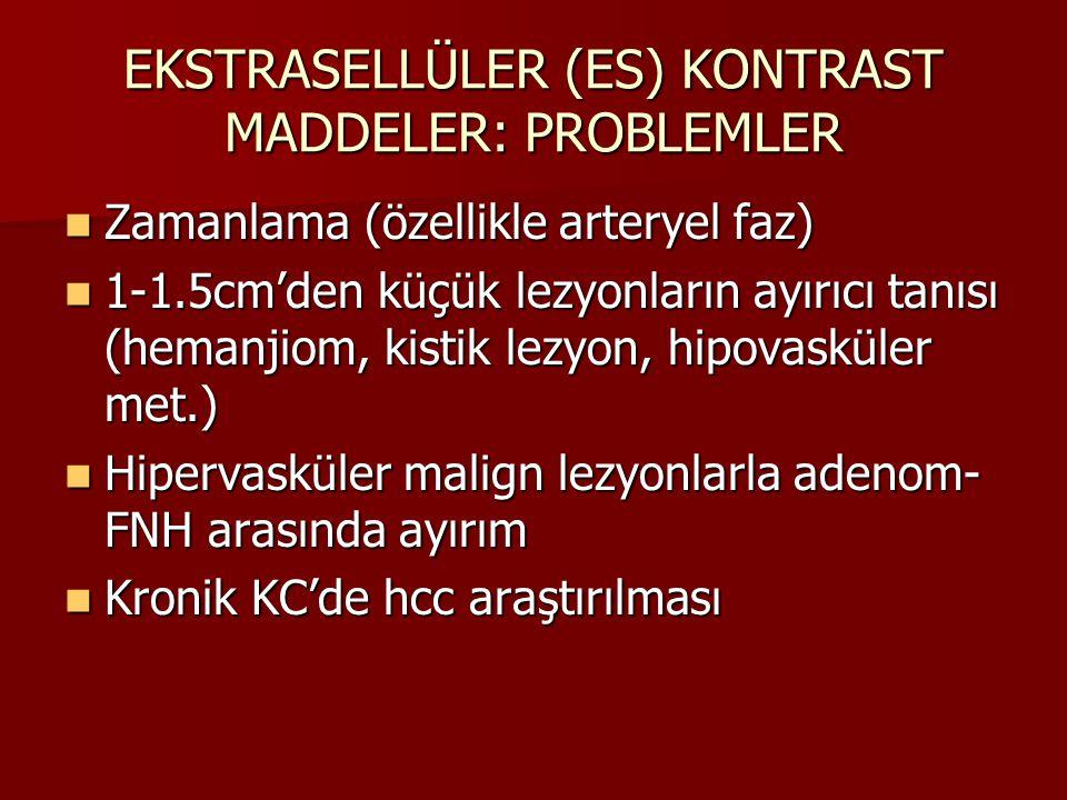 EKSTRASELLÜLER (ES) KONTRAST MADDELER: PROBLEMLER