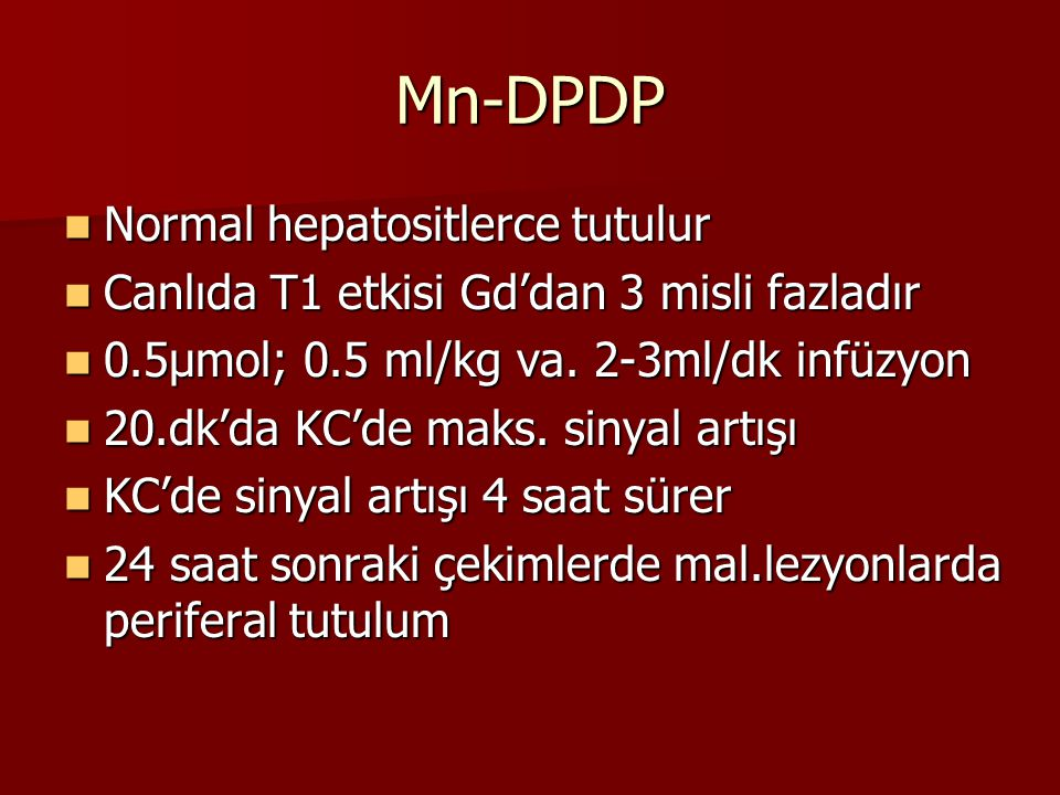 Mn-DPDP Normal hepatositlerce tutulur