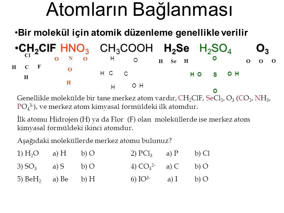 Atomların Bağlanması CH2ClF HNO3 CH3COOH H2Se H2SO4 O3