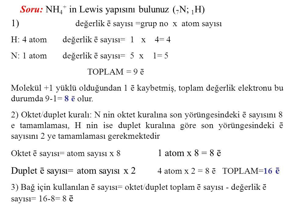 Soru: NH4+ in Lewis yapısını bulunuz (7N; 1H)