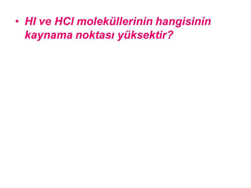 HI ve HCl moleküllerinin hangisinin kaynama noktası yüksektir