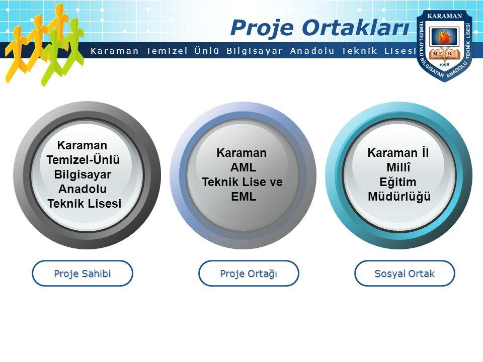 Proje Ortakları Karaman Temizel-Ünlü Bilgisayar Anadolu Teknik Lisesi