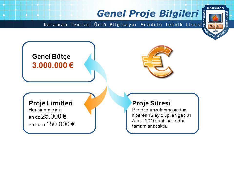 Genel Proje Bilgileri Genel Bütçe 3.000.000 €
