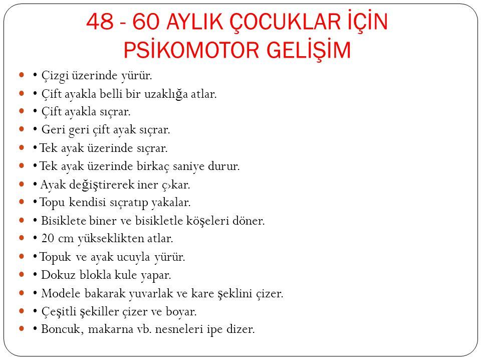 48 - 60 AYLIK ÇOCUKLAR İÇİN PSİKOMOTOR GELİŞİM