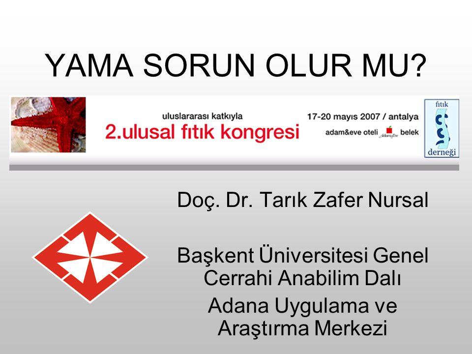 YAMA SORUN OLUR MU Doç. Dr. Tarık Zafer Nursal