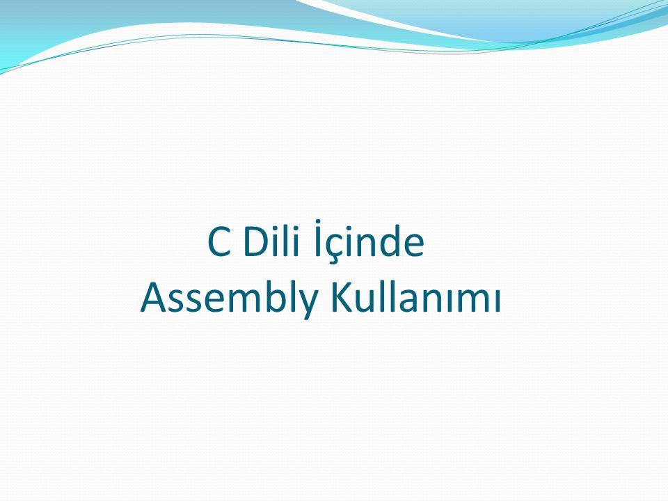 C Dili İçinde Assembly Kullanımı