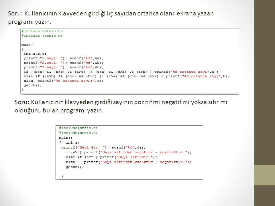 Soru: Kullanıcının klavyeden girdiği üç sayıdan ortanca olanı ekrana yazan programı yazın.