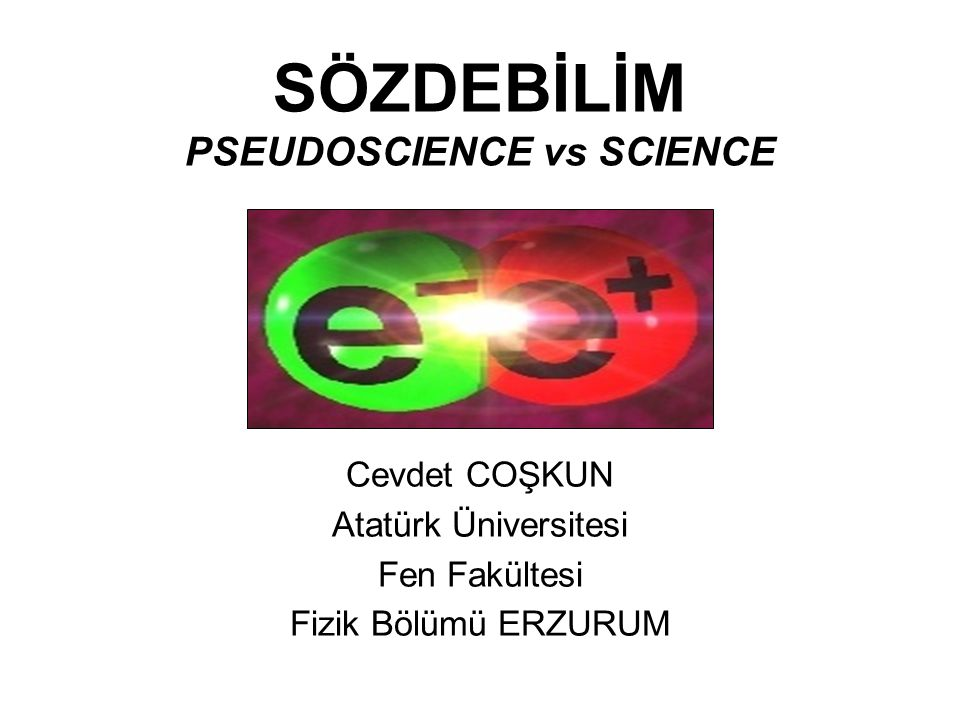 SÖZDEBİLİM PSEUDOSCIENCE vs SCIENCE