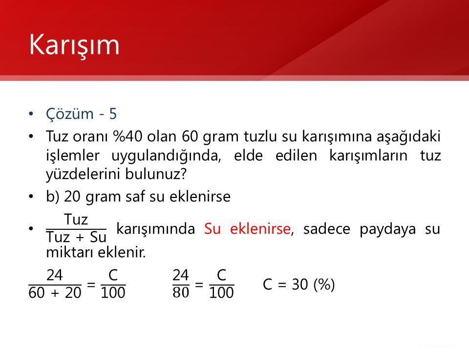 Karışım Çözüm - 5.