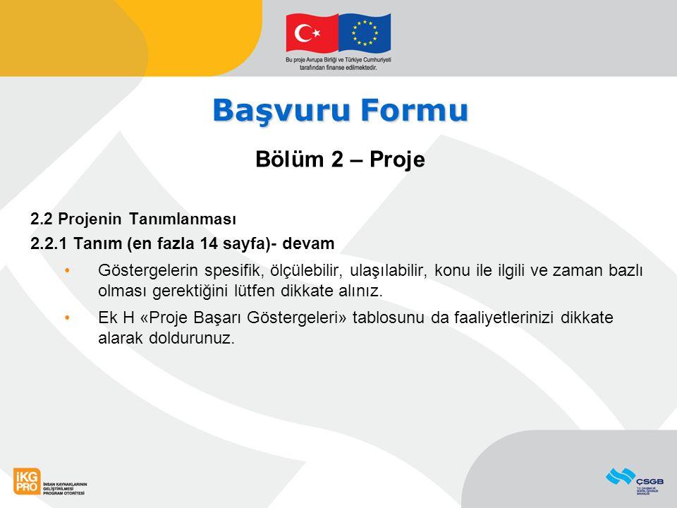 Başvuru Formu Bölüm 2 – Proje 2.2.1 Tanım (en fazla 14 sayfa)- devam