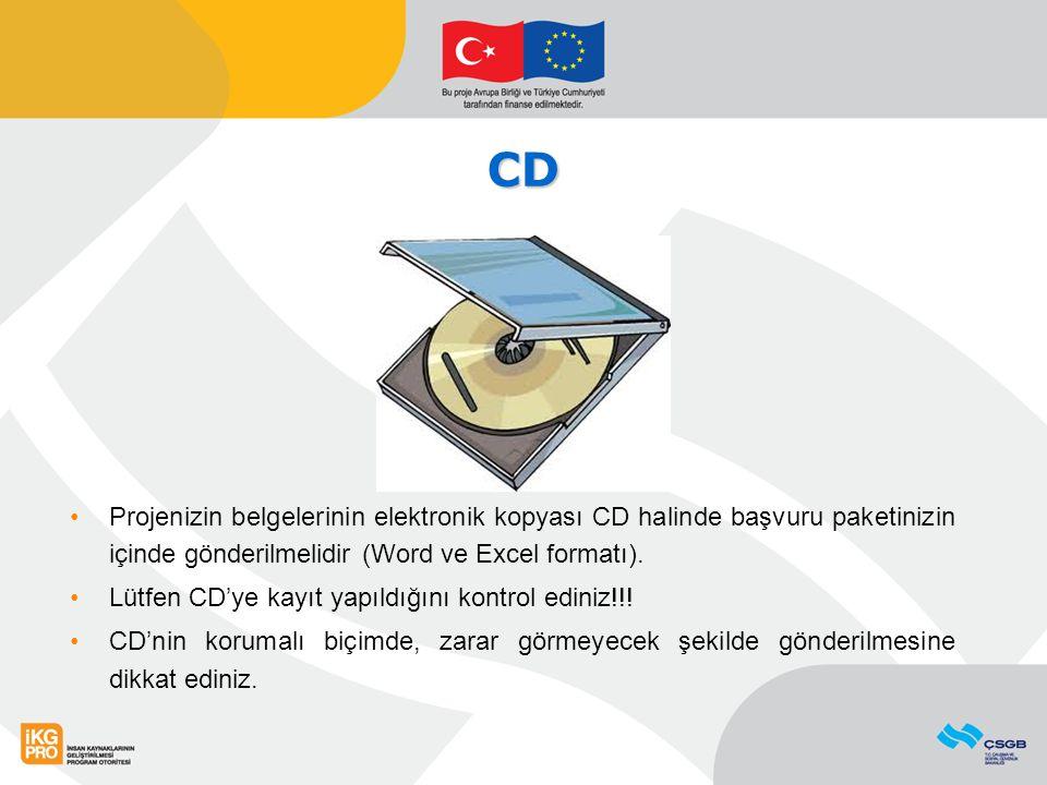 CD Projenizin belgelerinin elektronik kopyası CD halinde başvuru paketinizin içinde gönderilmelidir (Word ve Excel formatı).