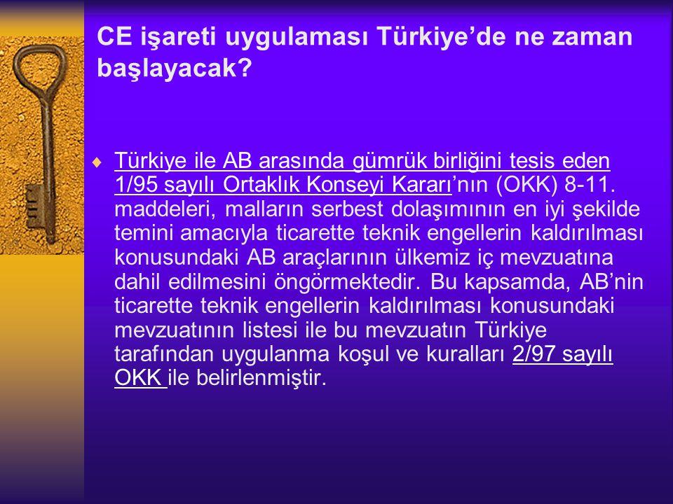 CE işareti uygulaması Türkiye'de ne zaman başlayacak