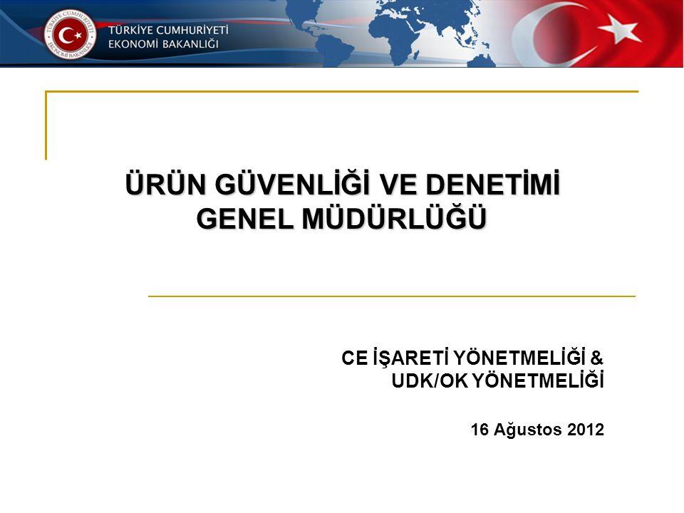 CE İŞARETİ YÖNETMELİĞİ & UDK/OK YÖNETMELİĞİ 16 Ağustos 2012