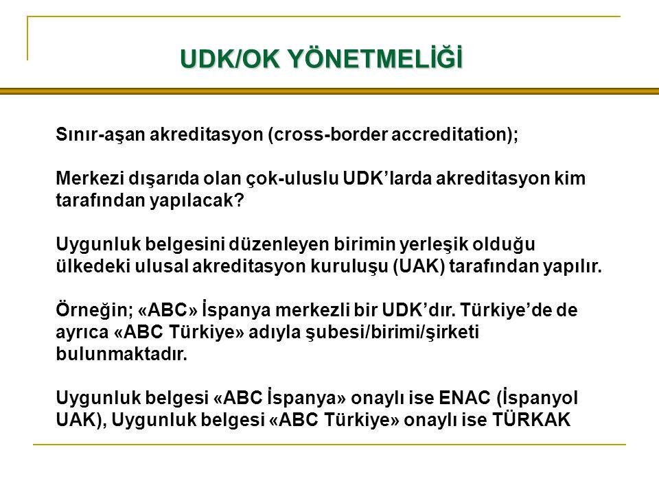 UDK/OK YÖNETMELİĞİ Sınır-aşan akreditasyon (cross-border accreditation);