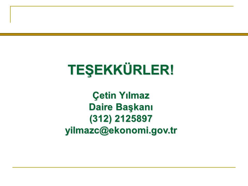 TEŞEKKÜRLER! Çetin Yılmaz Daire Başkanı (312) 2125897