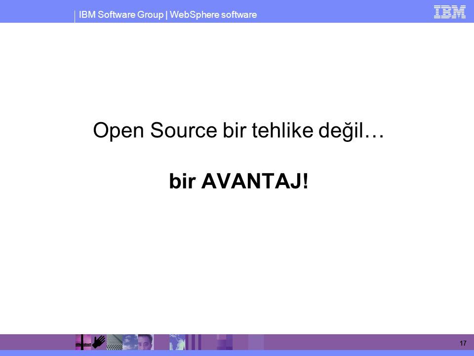 Open Source bir tehlike değil… bir AVANTAJ!