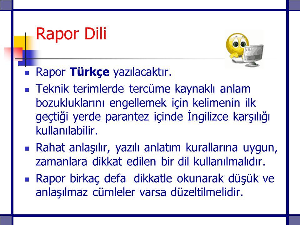Rapor Dili Rapor Türkçe yazılacaktır.