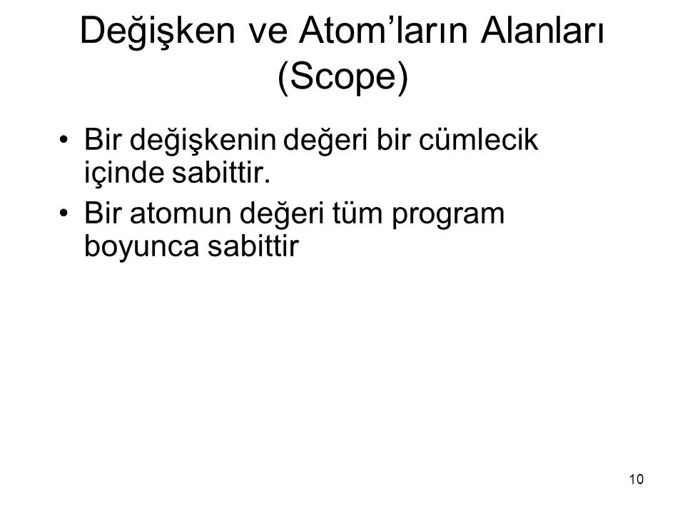 Değişken ve Atom'ların Alanları (Scope)