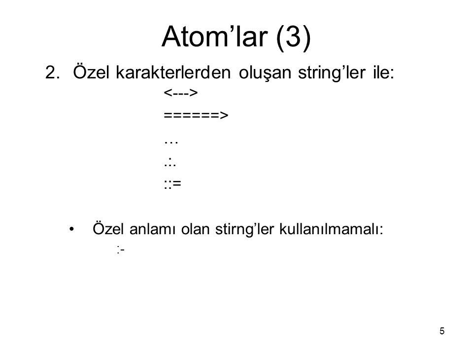Atom'lar (3) Özel karakterlerden oluşan string'ler ile: <--->
