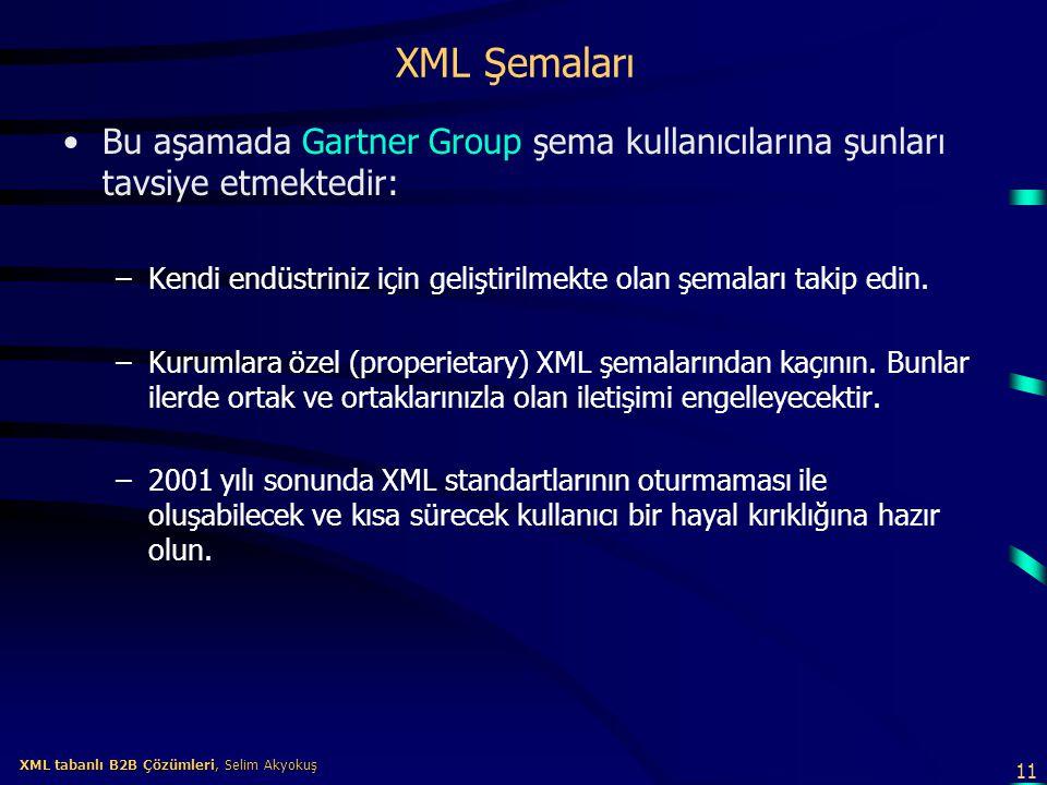 XML Şemaları Bu aşamada Gartner Group şema kullanıcılarına şunları tavsiye etmektedir: