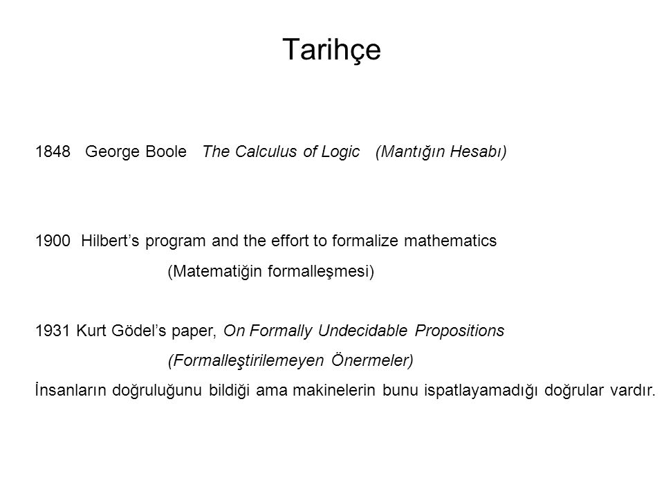Tarihçe George Boole The Calculus of Logic (Mantığın Hesabı)