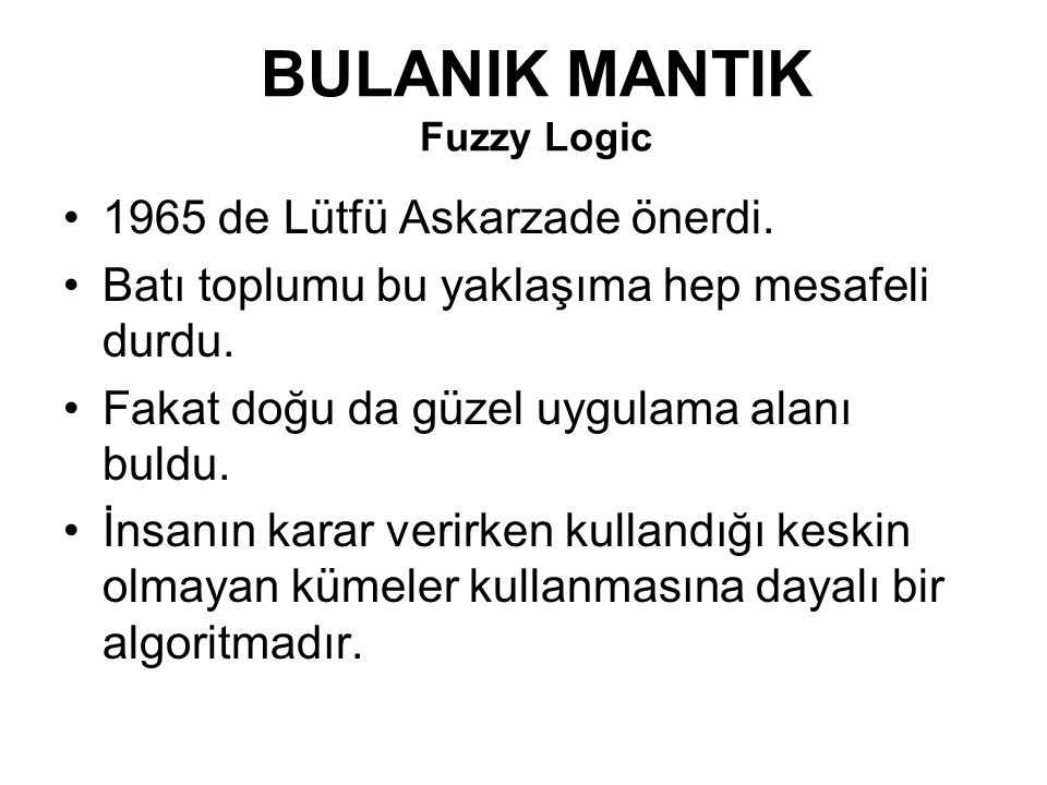 BULANIK MANTIK Fuzzy Logic