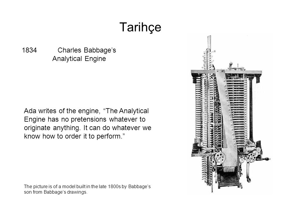 Tarihçe 1834 Charles Babbage's Analytical Engine