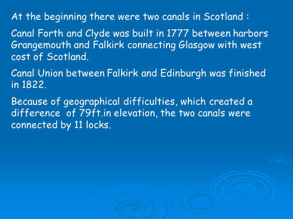 At the beginning there were two canals in Scotland :