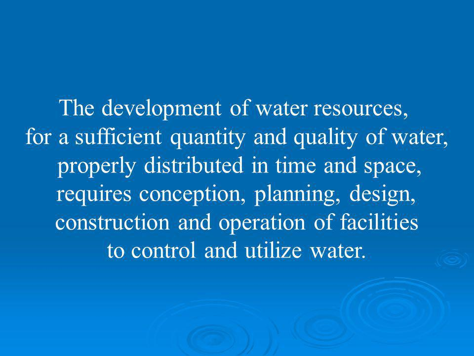 The development of water resources,