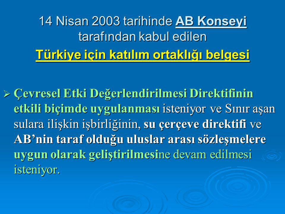 14 Nisan 2003 tarihinde AB Konseyi tarafından kabul edilen Türkiye için katılım ortaklığı belgesi