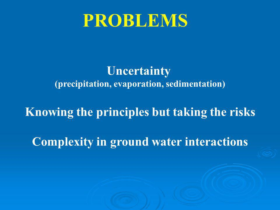 (precipitation, evaporation, sedimentation)