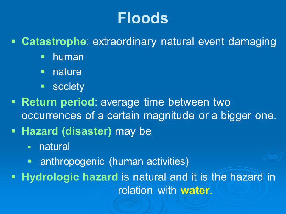 Floods Catastrophe: extraordinary natural event damaging