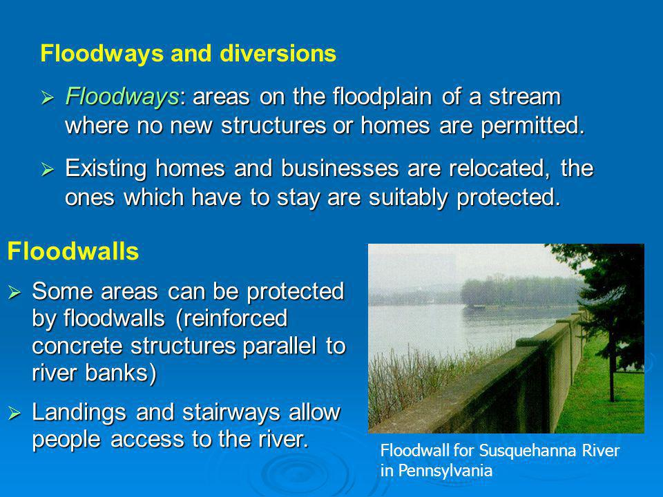 Floodwalls Floodways and diversions