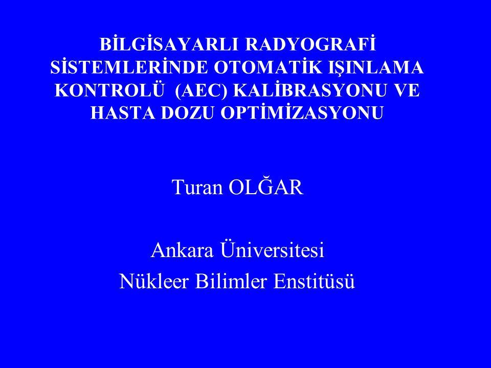 Turan OLĞAR Ankara Üniversitesi Nükleer Bilimler Enstitüsü
