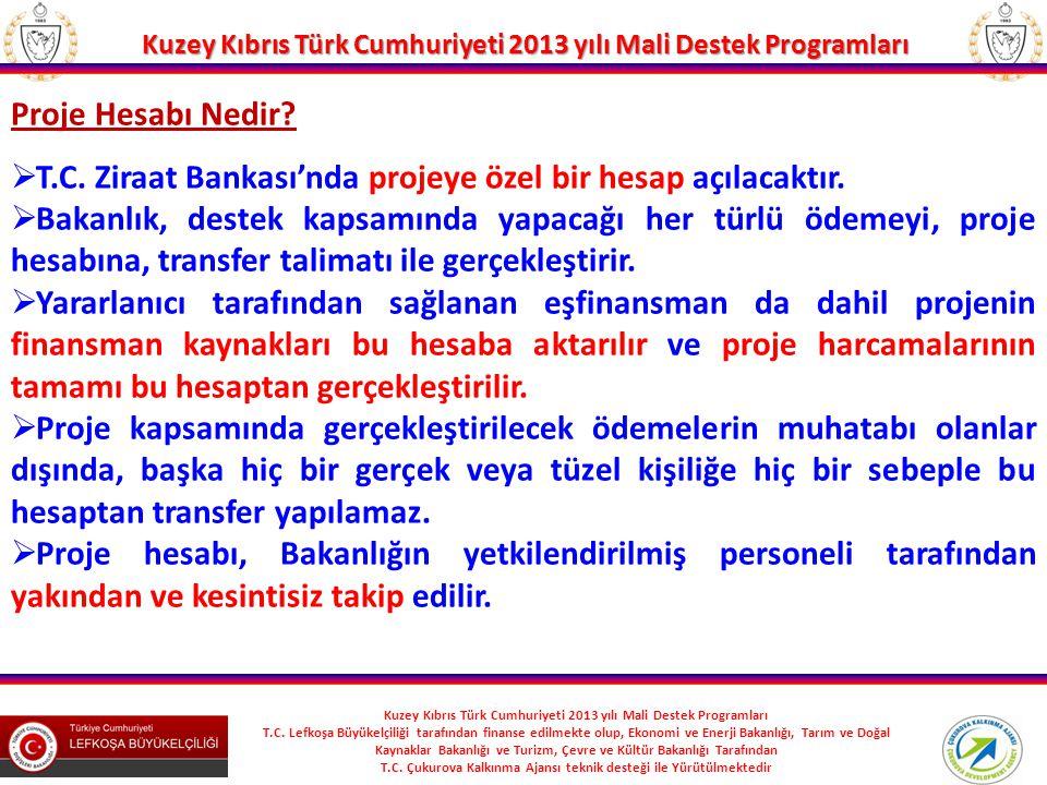 Proje Hesabı Nedir T.C. Ziraat Bankası'nda projeye özel bir hesap açılacaktır.