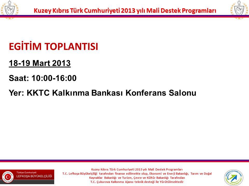 EGİTİM TOPLANTISI 18-19 Mart 2013 Saat: 10:00-16:00