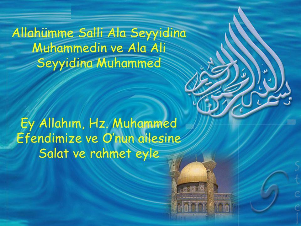 Allahümme Salli Ala Seyyidina Muhammedin ve Ala Ali Seyyidina Muhammed
